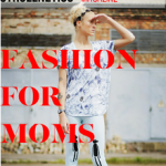 Fashion For Moms – Strollnetics Magazine Mother's Day Edition!